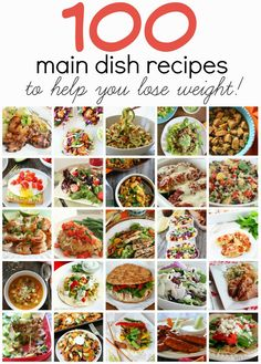 100 Healthy Main Dish Recipes to Help You Lose Weight! These are all so amazingly delicious. We are going to have to try every single one!