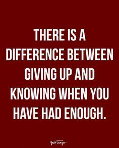 """Tough-Love Quotes To Get You Through Nasty Friend Drama """"There is a difference between giving up and knowing when you have had enough.""""""""There is a difference between giving up and knowing when you have had enough. Tough Love Quotes, Life Quotes Love, Strong Quotes, Mood Quotes, True Quotes, Great Quotes, Quotes To Live By, Funny Quotes, Inspirational Quotes"""
