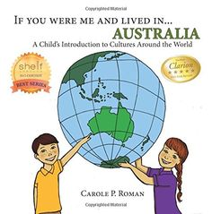 """BETHPAGE, N. — Former social studies teacher Carole P. Roman has penned a new addition in her exiting explorations of foreign cultures and customs with """"If Yo Roman, Thing 1, Australia Day, Best Series, Child Love, Cartoon Styles, Nonfiction Books, Social Studies, Childrens Books"""