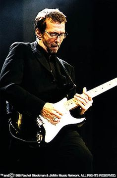 Eric Clapton - In my opinion, the best guitarist of all time.  He has played along side of and learned from the very best in the business!!!