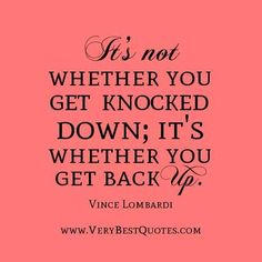 Motivational sport quotes its not whether you get knocked down its whether you get back up.
