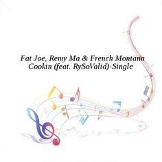 Fat Joe Remy Ma French Montana-Cookin (feat RySoValid)-Single-WEB-2016-ENRAGED