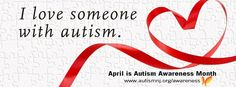 I love someone with autism. April is Autism Awareness Month. I'm making a difference as an #AutismNJAMbassador.