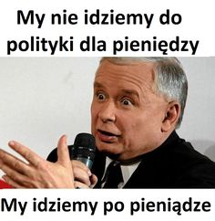 PiS dla pieniędzy Everything And Nothing, Shakira, Pisa, Motto, Memes, Poland, Funny Pictures, Geek Stuff, Chistes