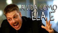A VIDA COMO ELA É #FicaADica :D resumindo o que penso.