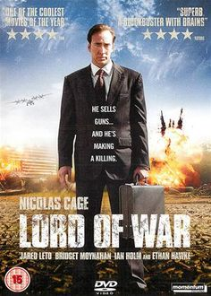 Lord of War - Andrew Niccol (2005).