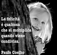 la #felicità è qualcosa che si moltiplica quando viene #condivisa #happiness