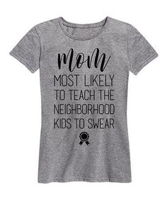 Loving this Athletic Heather \'Mom Most Likely\' Relaxed-Fit Tee - Women on #zulily! #zulilyfinds