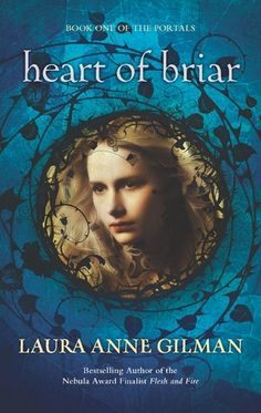 Heart of Briar, by Laura Anne Gilman. Click on the cover to read the review of this title by Shauna.