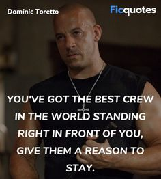 Read latest quotes from Fast & Furious 6 movie on FicQuotes. Read best quotes from Fast & Furious 6 with images and video clips. You've got the best crew in the world standing right in front of you, give them a reason to stay. Movie Quotes, Book Quotes, Life Quotes, Funny Quotes, Fast And Furious Party, Vin Diesel Quotes, Too Late Quotes, The Furious, Sharing Quotes