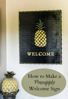This tutorial for how to make a pineapple welcome sign is very easy to follow and will help you make a beautiful piece of art to welcome all of your guests.