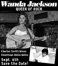 """Save the Date: September 6th  Wanda Jackson """"in the house"""" AKA Charles Smith Wines & K Vintners.....are you ready for some serious rockabilly?!"""