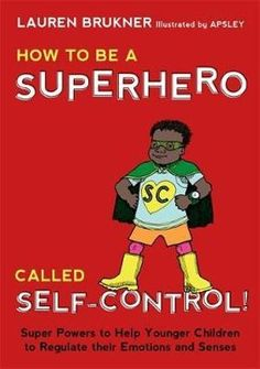 How to Be a Superhero Called Self-Control!: Super Powers to Help Younger Children to Regulate their Emotions and Senses-Mom's Choice Award Gold Seal Winner Self Regulation Strategies, Emotional Regulation, Social Emotional Learning, Social Skills, Social Work, Emotional Kids, Emotional Books, Teaching Emotions, Feelings Activities