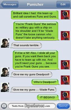 Deadpool and The Punisher...Texts From Superheroes