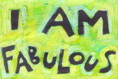 """I am Fabulous - Teen, Girl, Positive Self Image Poster. Who do you know that needs to be motivated, appreciated or uplifted? Colorful Motivational Posters for yourself, for birthdays, anniversaries, milestones and as awesome thank you gifts. We now offer 3 SIZES! • STANDARD (11""""x 16"""") • LARGE(16""""x 23"""") Sorry - Not all images come in Extra Large. We now have over 200 posters available with more coming each month. Artist Jan Riley shares her enthusiasm for life in her unique posters. © All..."""