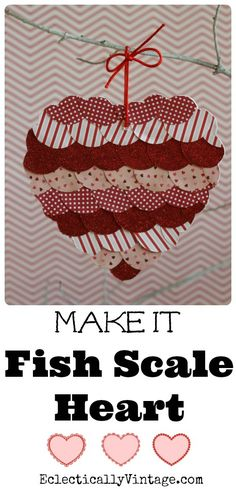 Make a Fish Scale Art Heart for your #Valentine eclecticallyvintage.com