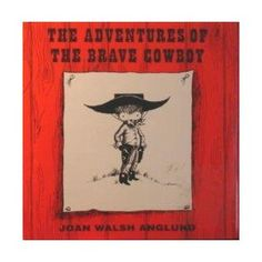 The Adventures of the Brave Cowboy...he will melt your heart.