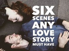 Karen Woodward: 6 Scenes Any Love Story Must Have