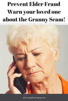 Elderly advocate, caregiver, granny scam, elder fraud, elderly warning, aging parent