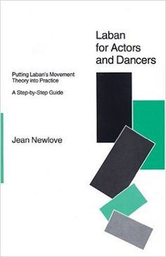 Laban for Actors and Dancers: Jean Newlove: 9781854591609: Amazon.com: Books