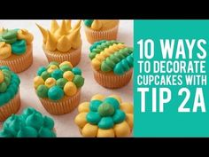 How to Decorate Cupcakes with Tip 2A – 10 ways! - YouTube