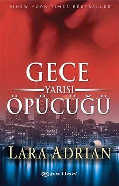 Geveze Kitap Kurdu Lara Adrian, Christine Feehan, New York Times, Best Sellers, My Books, Literature, Book Covers, Literatura, Cover Books