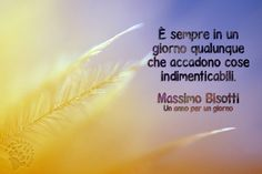Massimo Bisotti - È sempre in. Daily Wisdom, Motivational Phrases, Positivity, Thoughts, Love, Sayings, Twitter, Amor, Pictures