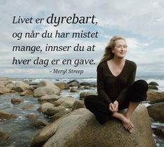 Meryl Streep, Beautiful Words, Lyrics, Life Quotes, Positivity, Humor, My Love, Anime, Music Lyrics
