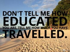 The Ten Best Travel Quotes Tourism Quotes, Costa Rica, Global Village, Best Travel Quotes, Adventure Quotes, End Of The World, Quote Posters, World Traveler, Travel Posters