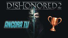 Dishonored 2 - Ancora tu - Guida Trofei / Obiettivi