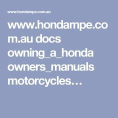 www.hondampe.com.au docs owning_a_honda owners_manuals motorcycles…