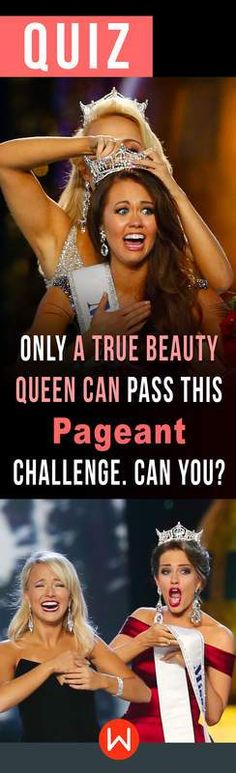 A quiz containing questions regarding beauty pageants including terminology, the big four beauty pageants, and more!