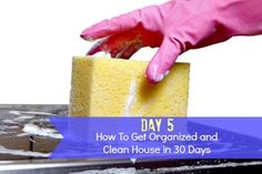 How To Get Organized and Clean House: Day Five - Housewife How-To's®