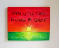 Every Little Thing Is Gonna Be Alright Bob Marley Lyrics Original Painting 12x16 Canvas Artwork - Red Yellow Green Sunrise Art Wall Hanging