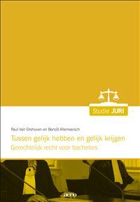 Tussen gelijk hebben en gelijk krijgen: gerechtelijk recht voor bachelors, 2015