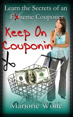 Free Kindle Book : Keep On Couponin': Learn the Secrets of Saving Big Money with the Art of Couponing - Want to learn the secrets of an extreme couponer? Would you like to save up to 75% on your entire grocery bill each month? It can be done and author Marjorie Wolfe has been practicing these methods for over a decade. Keep On Couponin' is a step by step guide to optimizing your savings in the checkout line. You'll learn about weekly newspaper coupons, websites that contain hard to find manu...