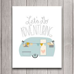 Let's Go Adventuring Wanderlust Nursery Wall Art Poster Instant Download, Camper Trailer Baby Shower Gift Bedroom Decor, Woodland Printable