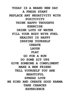 Today is a brand new day. A fresh start. Replace any negativity with positivity.  by deeplifequotes, via Flickr