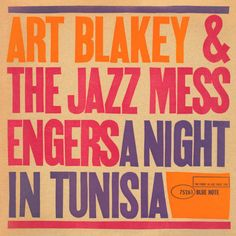 Art Blakey & The Jazz Messengers - A Night in Tunisia (1960). I realize critics place several other Blakey albums above this, but this is the one I find most enjoyable, and it's hard to beat the title track.