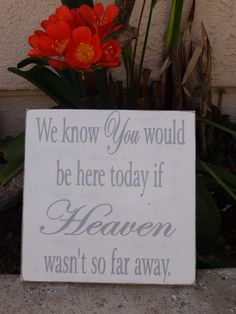 We know you would be here today if heaven wasn't by KPATTONDESIGNS