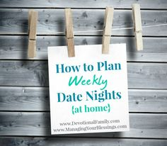 How to Plan Weekly Date Nights {at home} || #31Days to a Better Marriage || www.ManagingYourBlessings.com