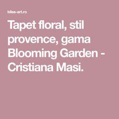 Tapet floral, stil provence, gama Blooming Garden - Cristiana Masi.