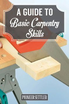 Homesteader's Guide to Basic Carpentry Skills - Homesteading HQ | Pioneer Settler Learn some basic carpentry skills with this great guide for beginners! #woodworking #beginners http://pioneersettler.com/homesteaders-guide-basic-carpentry-skills/