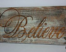 Believe Christmas Sign, Rustic Christmas Sign, Believe Wood Sign, Wood Sign, Christmas Decor