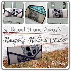 Ricochet and Away!: Naughty Notions Clutch is done!