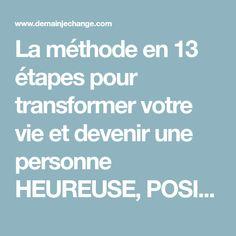 La méthode en 13 étapes pour transformer votre vie et devenir une personne HEUREUSE, POSITIVE et OPTIMISTE, en 129 minutes chrono :Demain je change - Changer de vie, Vaincre la timidité, Prendre confiance en soi, devenir plus sociable « Demain je change - Changer de vie, Vaincre la timidité, Prendre confiance en soi, devenir plus sociable