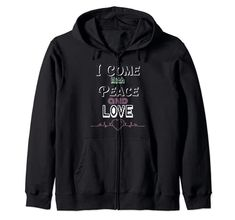 I Come With Peace and Love Zip Hoodie MUGAMBO