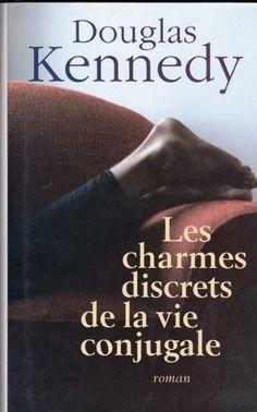Les Charmes Discrets de la Vie Conjugale (State of the Union, 2005), Douglas Kennedy, traduction Bernard Cohen