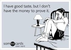 I sometimes try to tell myself this, but it's not true. I don't have such an excellent taste. Plus, looking great does not require an immense amount of Money - often I think that creativity and courage can do the trick (-;