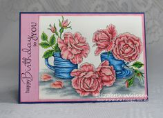 Elizabeth Whisson, Alshandra, PowerPoppy, Power Poppy, Everything's Rosy, Annabelle Stamps, Standing Tall, Roses, mugs, cups, prismacolor pencils, Birthday, handmade card